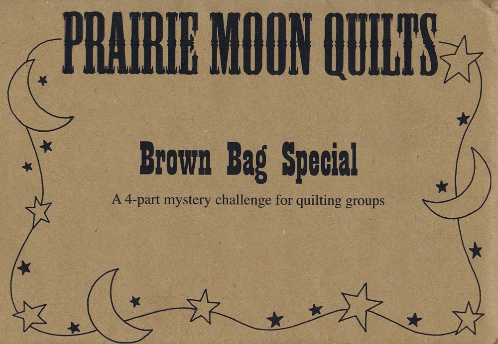 The Brown Bag Special Prairie Moon Quilts